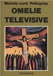 Foto Cover di Omelie televisive, Libro di Michele Pellegrino, edito da Queriniana