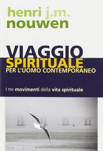 Viaggio spirituale per l'uomo contemporaneo. I tre movimenti della vita spirituale