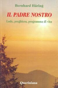 Libro Il padre nostro. Lode, preghiera, programma di vita Bernhard Häring
