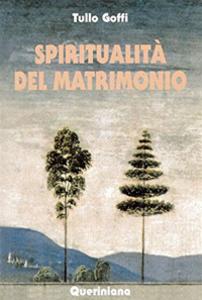 Libro Spiritualità del matrimonio Tullo Goffi