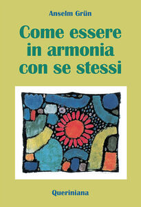 Libro Come essere in armonia con se stessi Anselm Grün