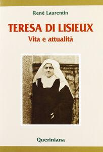 Teresa di Lisieux. Vita e attualità