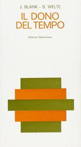 Libro Il dono del tempo. Meditazioni Bernhard Welte , Josef Blank