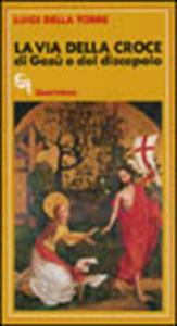 La via della croce di Gesù e del discepolo