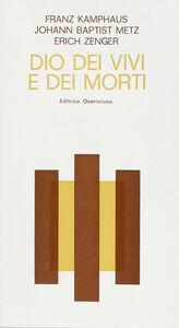 Foto Cover di Dio dei vivi e dei morti. Tre conversazioni, Libro di AA.VV edito da Queriniana
