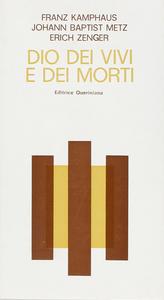 Libro Dio dei vivi e dei morti. Tre conversazioni Franz Kamphaus , J. Baptist Metz , Erich Zenger