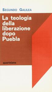 La teologia della liberazione dopo Puebla