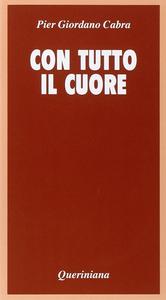Libro Con tutto il cuore. Meditazione sul celibato e la verginità P. Giordano Cabra