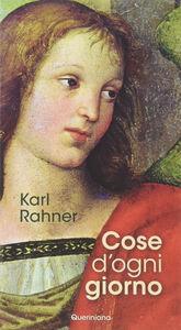 Foto Cover di Cose d'ogni giorno, Libro di Karl Rahner, edito da Queriniana