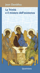 Libro Trinità e il mistero dell'esistenza Jean Daniélou