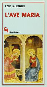 Foto Cover di L' ave Maria, Libro di René Laurentin, edito da Queriniana