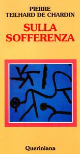 Libro Sulla sofferenza Pierre Teilhard de Chardin