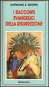 Libro I racconti evangelici della risurrezione Raymond E. Brown