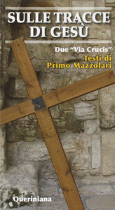 Sulle tracce di Gesù. Due «Via crucis»