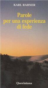 Foto Cover di Parole per una esperienza di fede, Libro di Karl Rahner, edito da Queriniana