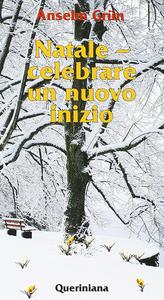 Libro Natale. Celebrare un nuovo inizio. Festa tra i tempi Anselm Grün
