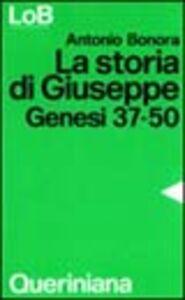 Foto Cover di La storia di Giuseppe. Dio in cerca di fratelli. Genesi 37-50, Libro di Antonio Bonora, edito da Queriniana