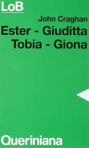 Ester, Giuditta, Tobia, Giona