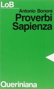 Proverbi, Sapienza. Sapere e felicità