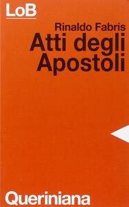 Libro Atti degli Apostoli Rinaldo Fabris