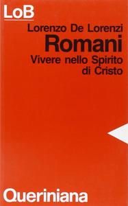 Libro Romani. Vivere nello spirito di Cristo Lorenzo De Lorenzi