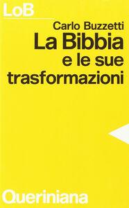 La Bibbia e le sue trasformazioni. Storia delle traduzioni bibliche e riflessioni ermeneutiche