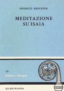 Libro Meditazione su Isaia. Profeta di Dio che viene fra noi Henricus Renckens