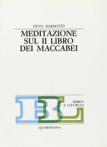 Foto Cover di Meditazione sul secondo Libro dei Maccabei, Libro di Divo Barsotti, edito da Queriniana