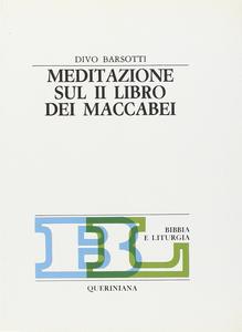 Libro Meditazione sul secondo Libro dei Maccabei Divo Barsotti