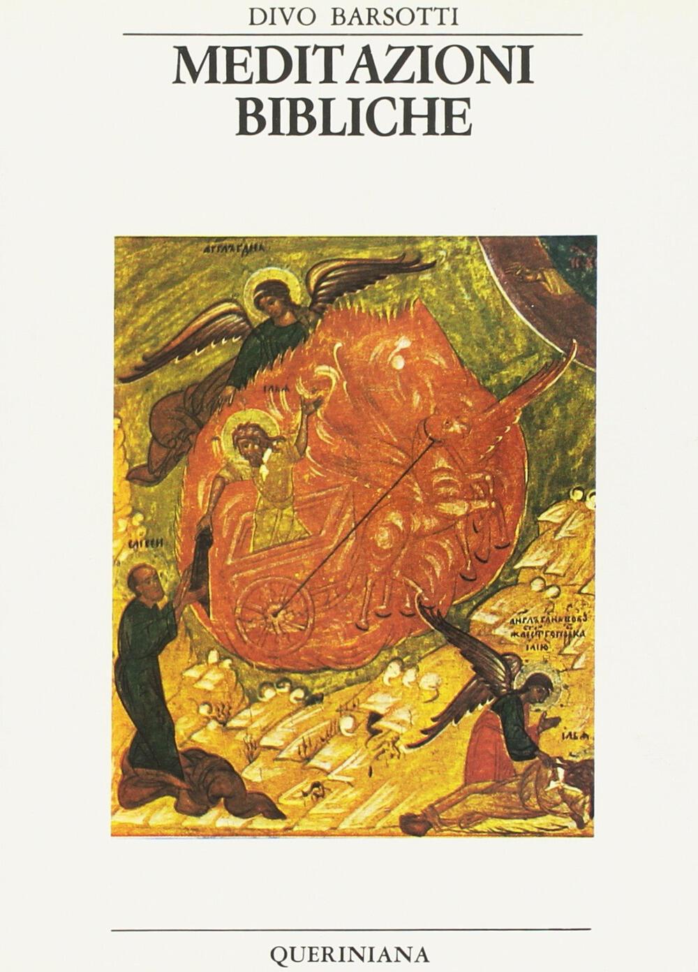 Meditazioni bibliche divo barsotti libro queriniana bibbia e liturgia ibs - Divo barsotti meditazioni ...