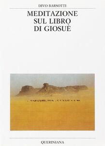 Libro Meditazione sul libro di Giosuè Divo Barsotti