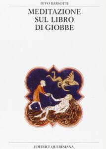 Foto Cover di Meditazione sul libro di Giobbe, Libro di Divo Barsotti, edito da Queriniana