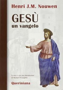 Foto Cover di Gesù: un vangelo, Libro di Henri J. Nouwen, edito da Queriniana