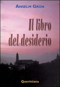 Foto Cover di Il libro del desiderio, Libro di Anselm Grün, edito da Queriniana