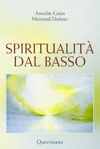 Libro Spiritualità dal basso Anselm Grün , Meinrad Dufner