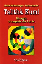 Talitha kum! Risveglia la sorgente che e in te