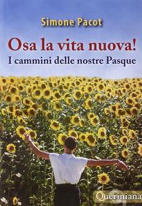 Libro L' evangelizzazione del profondo. Vol. 3: Osa la vita nuova! I cammini delle nostre Pasque. Simone Pacot
