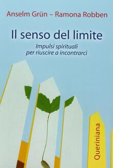 Il senso del limite. Impulsi spirituali per riuscire a incontrarci.pdf