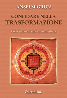 Confidare nella trasformazione. Come la nostra vita diventa integra.pdf