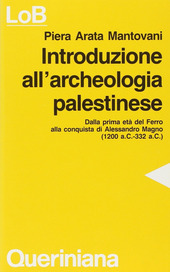 Introduzione all'archeologia palestinese. Dalla prima età del ferro alla conquista di Alessandro Magno (dal 1200 a. C. Al 332 a. C.)