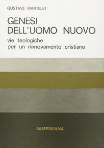Foto Cover di Genesi dell'uomo nuovo. Vie teologiche per un rinnovamento cristiano, Libro di Gustave Martelet, edito da Queriniana