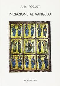 Libro Iniziazione al Vangelo A. M. Roguet