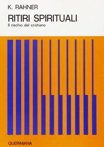Foto Cover di Ritiri spirituali. Il rischio del cristiano, Libro di Karl Rahner, edito da Queriniana