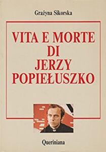 Libro Vita e morte di Jerzy Popieluszko Grázyna Sikorska