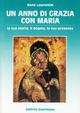 Un anno di grazia con Maria. La sua storia, il dogma, la sua presenza
