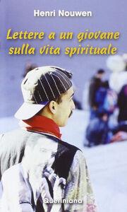 Libro Lettere a un giovane sulla vita spirituale Henri J. Nouwen