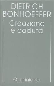 Edizione critica delle opere di D. Bonhoeffer. Vol. 3: Creazione e caduta. Interpretazione teologica di Gn. 1-3.