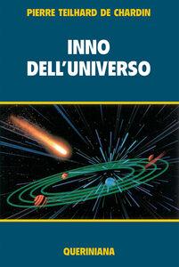 Libro Inno dell'universo-La messa sul mondo-Il Cristo nella materia-La potenza spirituale della materia-Pensieri scelti Pierre Teilhard de Chardin
