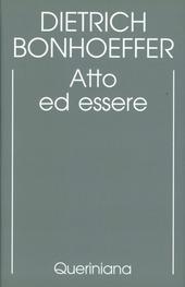 Edizione critica delle opere di D. Bonhoeffer. Vol. 2: Atto ed essere. Filosofia trascendentale ed ontologia nella teologia sistematica.