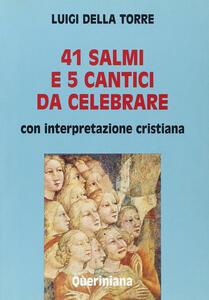 Quarantuno Salmi e 5 cantici da celebrare. Con interpretazione cristiana